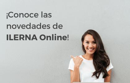 ¡CONOCE LAS NOVEDADES DE ILERNA Online!