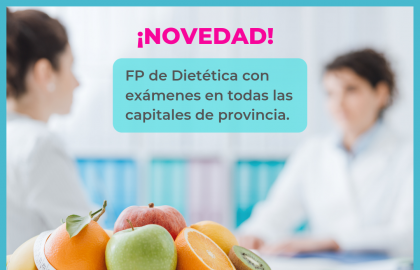 Estudia la FP de Dietética y examínate en tu capital de provincia