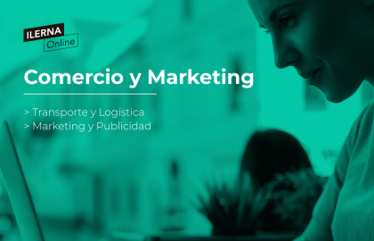 Introdúcete en el apasionante sector del Comercio y Marketing